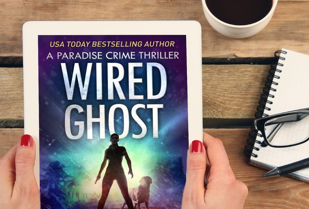 Wired Ghost, Paradise Crime Thriller 11, is LIVE